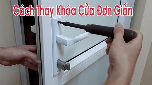Cách mở và cách thay khóa cửa nhựa lõi thép đơn giản trong 1'